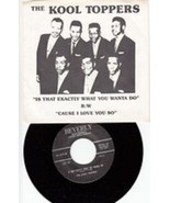 KOOL TOPPERS ~ Is That Exactly What You Wanta' Do *Mint- RARE PIC SLEEVE... - $9.19
