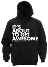 NEW IT'S ABOUT TO GET AWESOME NEW LICENSED DPCTD APPAREL HOODIE SWEATSHIRT - $35.99+
