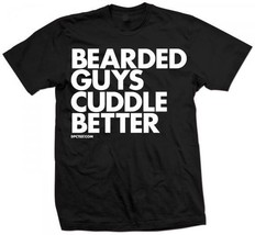 New BEARDED GUYS CUDDLE BETTER T SHIRT NEW LICENSED DPCTD SHIRT - £14.53 GBP