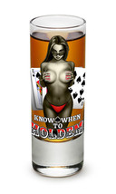 """YOU KNOW WHEN TO HOLDEM""- NEW-  2 OZ. SHOT GLASS - $9.99+"