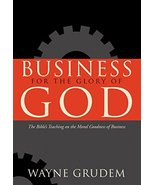 Business for the Glory of God: The Bible's Teaching on the Moral Goodnes... - $5.77