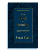 From Pride to Humility: A Biblical Perspective Scott, Dr Stuart - $9.89