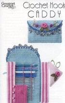Crochet Hook Caddy Gourmet Crochet Pattern/Instructions Leaflet NEW - $8.07