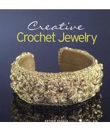 Creative Crochet Jewelry Esther Zadock Crochet Pattern Book NEW 30 Days ... - $17.97