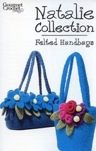 Natalie Collection Felted Handbags Gourmet Crochet Pattern NEW 30 Days t... - $8.07