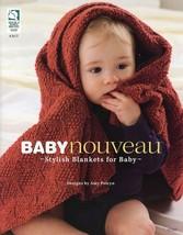 Baby Nouveau 10 Stylish Blanket Designs Howb Knitting Pattern Book New - $8.97