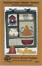 Seasons Under Heaven - Summer Prairie Grove Peddler Quilt Pattern NEW - $3.57