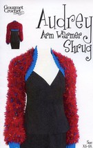 Audrey Arm Warmer Shrug Gourmet Crochet Pattern NEW - 30 Days To Pay SZ XS-5X - $8.07