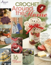 Crochet Around the Home 16 Projects Annie's Pattern NEW 30 Days to Pay! - $4.47
