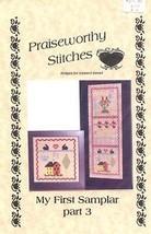 My First Samplar Part 3 Praiseworthy Stitches Cross Stitch Pattern Leaflet NEW - $4.47