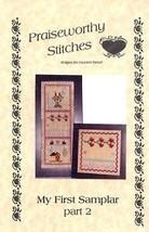 My First Samplar Part 2 Praiseworthy Stitches Cross Stitch Pattern Leaflet NEW - $4.47