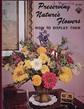 Preserving Nature's Flowers How to Display Them Instruction Leaflet 23 P... - $5.37