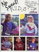 No Sweat! KIDS Designing & Painting Tees & Sweats Pattern Leaflet - $1.77