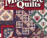 Best of Miniature Quilts Vol 3 32 page Quilt Pattern Book RARE - 30 Days to Pay! - $35.98