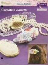 Carnation Barrette The Needlecraft Shop Crochet Pattern/Instructions Leaflet - $1.32