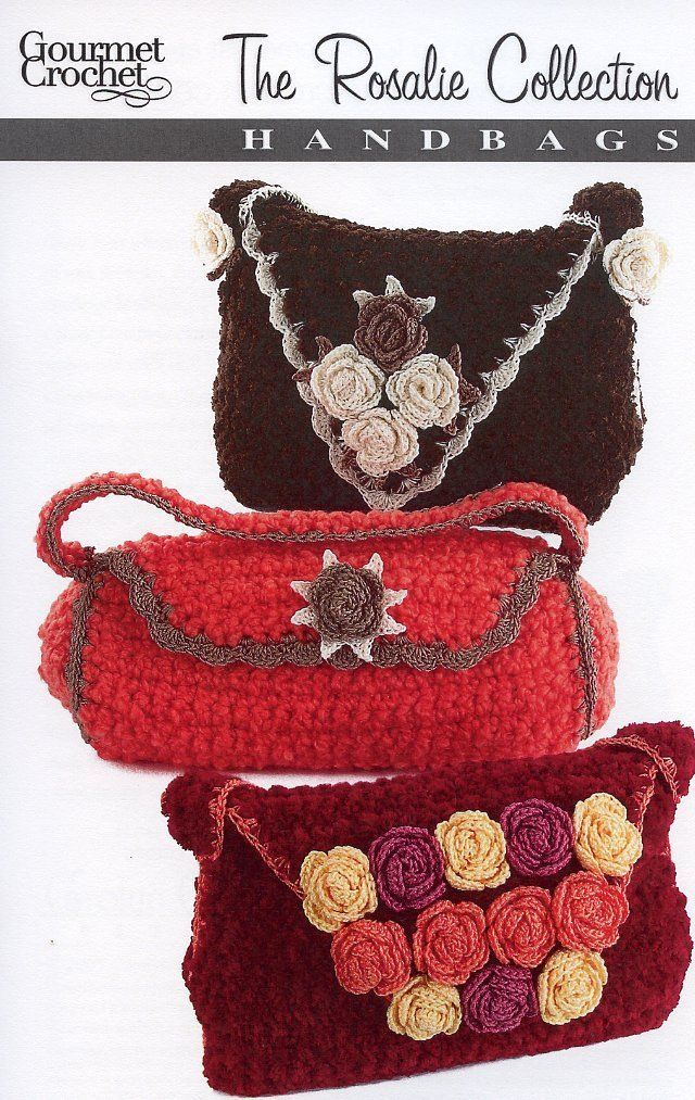 Primary image for The Rosalie Collection Handbags Gourmet Crochet Pattern - 30 Days To Shop & Pay!