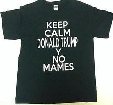 KEEP CALM DONALD TRUMP Y NO MAMES Black T-Shirt NWOT Sz L Ultra Cotton - $19.79