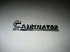 Vintage Calcinator Metal Nameplate Logo Badge sign Appliance emblem Plaque  - $29.69