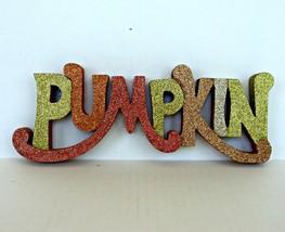 Thanksgiving Halloween Desk Wall Shelf Glitter Sign Pumpkin Letters Deco... - $9.89