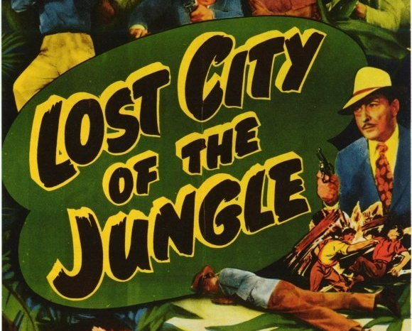 LOST CITY OF THE JUNGLE, 13 CHAPTER SERIAL, 1946