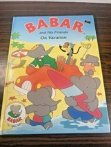 Babar And His Friends On Vacation 1990 Hardcover - $4.94