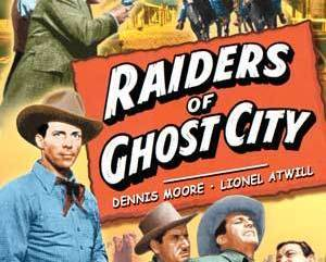 RAIDERS OF GHOST CITY, 13 CHAPTER SERIAL, 1944