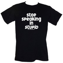 Stop Speaking In Stupid - T-Shirt Sizes S-4XL funny, rude, obnoxious, of... - $16.55+