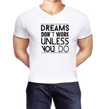 Dream won't work  high quality cheapest price White cotton  t shirt for men - $19.99+