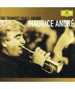 Trumpet Shall Sound by Maurice Andre (2003-05-03) [Audio CD] - $14.97