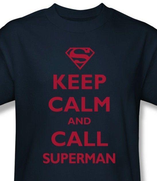 Keep Calm Call Superman T shirt cotton graphic tee Man Steel DC comics SM1917
