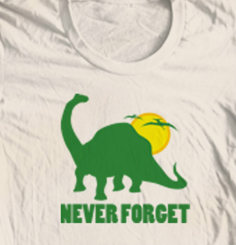 Never Forget T-shirt dinosaur retro novelty funny vintage cotton graphic tee