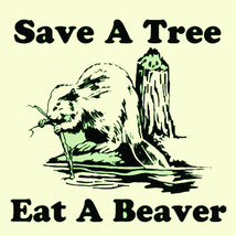 Save a Tree T-shirt  Eat a Beaver funny novelty graphic printed cotton tee image 1
