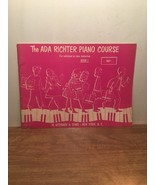 The Ada Richter Piano Course The Early Beginner Book 1 PB, 1954 - $23.75