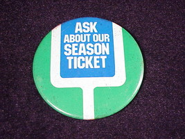 Seahawks Ask Me About Our Season Ticket Pinback, Pin - $5.95