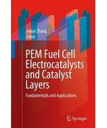 PEM Fuel Cell Electrocatalysts and Catalyst Layers: Fundamentals and App... - $579.15