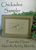 Chickadee Sampler cross stitch chart From The Heart  - $5.00
