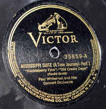 "Paul Whiteman & Orch. "" Mississippi Suite""  78 - $5.00"