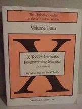X Toolkit Intrinsics Programming Manual Volume 4 [Jan 01, 1990] Nye, Adrian - $59.39