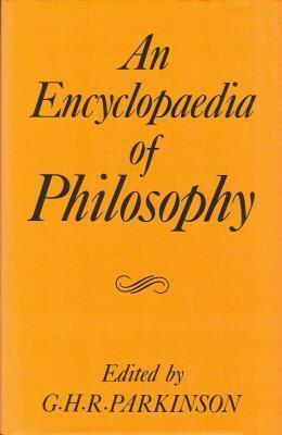 An Encyclopedia of Philosophy by Parkinson
