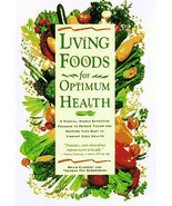 Living Foods for Optimum Health: A Highly Effective Program to Remove To... - $14.80