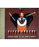 """Oscar Straus """"Chocolate Soldier and other Operetta Favorites   78 - $10.00"""