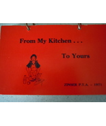 From My Kitchen to Yours Zinser P.T.A. 1971 Cookbook - $1.99