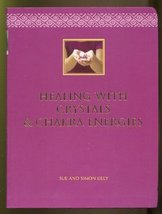 Healing with Crystals and Chakra Energies [Paperback] [Jan 01, 2004] Sue and ...
