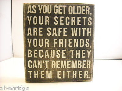 New primitive black wood stenciled block sign Secrets are safe as you get older