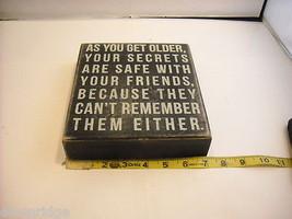 New primitive black wood stenciled block sign Secrets are safe as you get older image 2