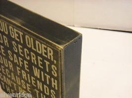 New primitive black wood stenciled block sign Secrets are safe as you get older image 3
