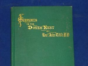 1867 Edition of Serpents Doves Nest by Rev Todd
