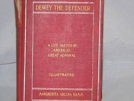 1899 Dewey the Defender Illustrated by Hamm