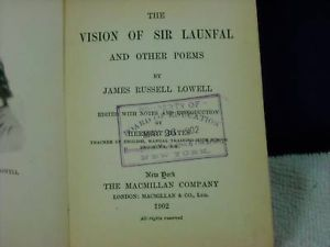 1902 Vision of Sir Launfal  by James Russell Lowell