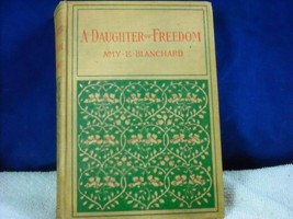 1900 Copy of A Daughter of Freedom Amy Blanchard book